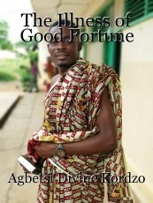 The Illness of Good Fortune