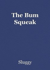The Bum Squeak