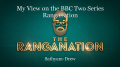 My View on the BBC Two Series Ranganation