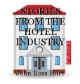 STORIES FROM THE HOTEL INDUSTRY