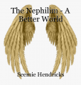 The Nephilim - A Better World