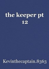 the keeper pt 12