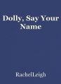 Dolly, Say Your Name