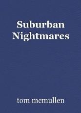 Suburban Nightmares