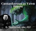 Cantankerous in Yawn Forest