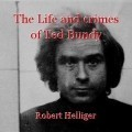 The Life and crimes of Ted Bundy