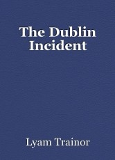The Dublin Incident