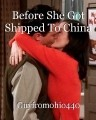 Before She Got Shipped To China