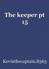 The keeper pt 15