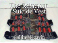 The Reluctant Suicide Vest