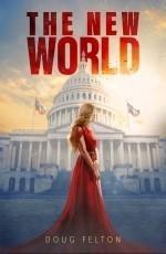 The New World: A Near Future Dystopian Tale