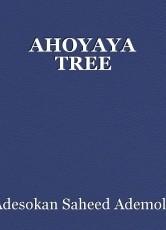 AHOYAYA TREE