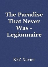 The Paradise That Never Was - Legionnaire
