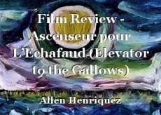 Film Review - Ascenseur pour L'Echafaud (Elevator to the Gallows)