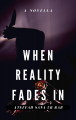 When Reality Fades In