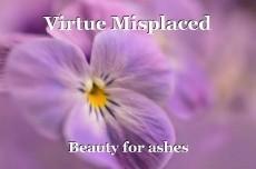Virtue Misplaced