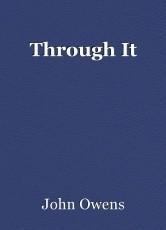 Through It