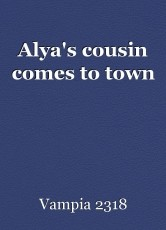 Alya's cousin comes to town