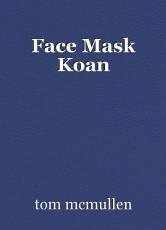Face Mask Koan