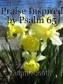 Praise Inspired by Psalm 65