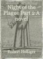 Night of the Plague Part 2 A novel