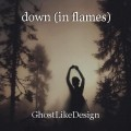 down (in flames)