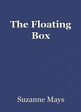 The Floating Box