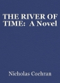 THE RIVER OF TIME:  A Novel