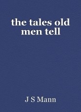 the tales old men tell