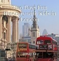 Two Days Fun Itinerary with Kids in London
