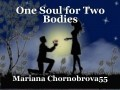 One Soul for Two Bodies