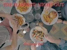 THE HARDEST: NIGHT OUT