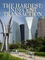THE HARDEST: INDECENT TRANSACTION