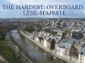 THE HARDEST: OVERBOARD - LÈSE-MAJESTÉ