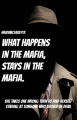 What Happens In The Mafia, Stays In The Mafia