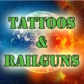 Tattoos and Railguns