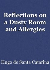 Reflections on a Dusty Room and Allergies