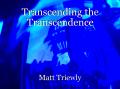 Transcending the Transcendence