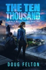 The Ten Thousand: The New World Trilogy, Book Two