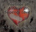 Feelings of Inferior or Superior Love?