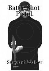 Battle Shot  Pistol.