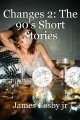 Changes 2: The 90's Short Stories