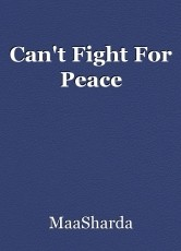 Can't Fight For Peace