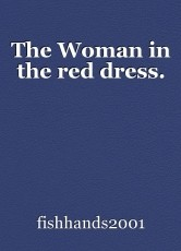 The Woman in the red dress.