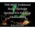 THE BEST Traditional Healer Herbalist Spiritual love Doctor in Johannesburg 0631585216