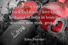 +27631585216 lost love spells / get back lost lover / love spells/ herbalist dr.baba in boston, arizona, new york, georgia