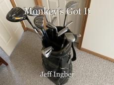 Monkey's Got It
