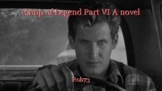 Camp of Legend Part VI A novel