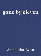 gone by eleven