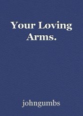 Your Loving Arms.